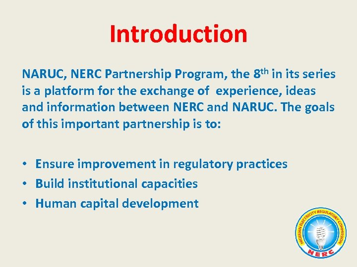 Introduction NARUC, NERC Partnership Program, the 8 th in its series is a platform