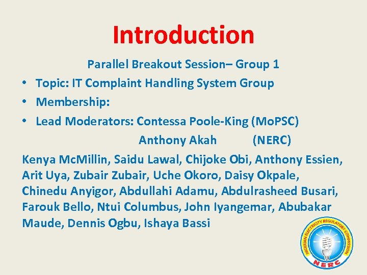Introduction Parallel Breakout Session– Group 1 • Topic: IT Complaint Handling System Group •