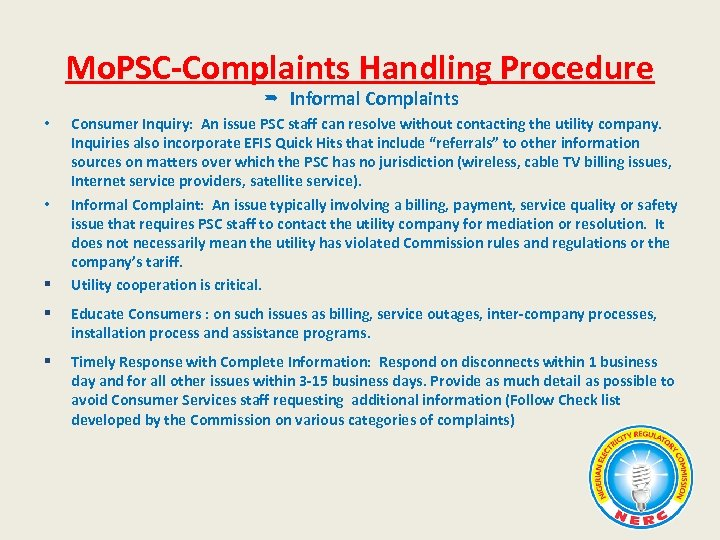 Mo. PSC-Complaints Handling Procedure Informal Complaints • • § Consumer Inquiry: An issue PSC