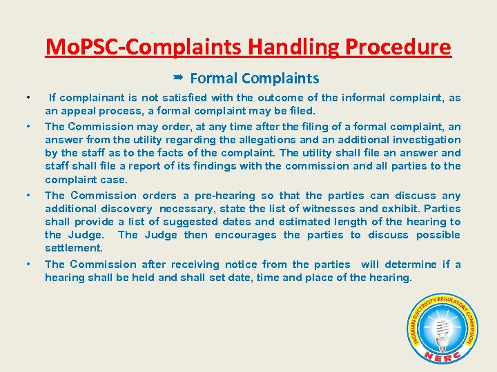 Mo. PSC-Complaints Handling Procedure Formal Complaints • • If complainant is not satisfied with