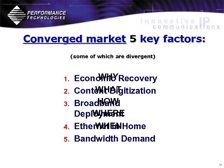 Converged market 5 key factors: (some of which are divergent) 1. 2. 3. 4.