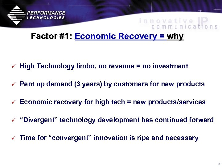 Factor #1: Economic Recovery = why ü High Technology limbo, no revenue = no
