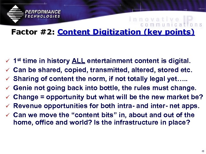 Factor #2: Content Digitization (key points) ü ü ü ü 1 st time in