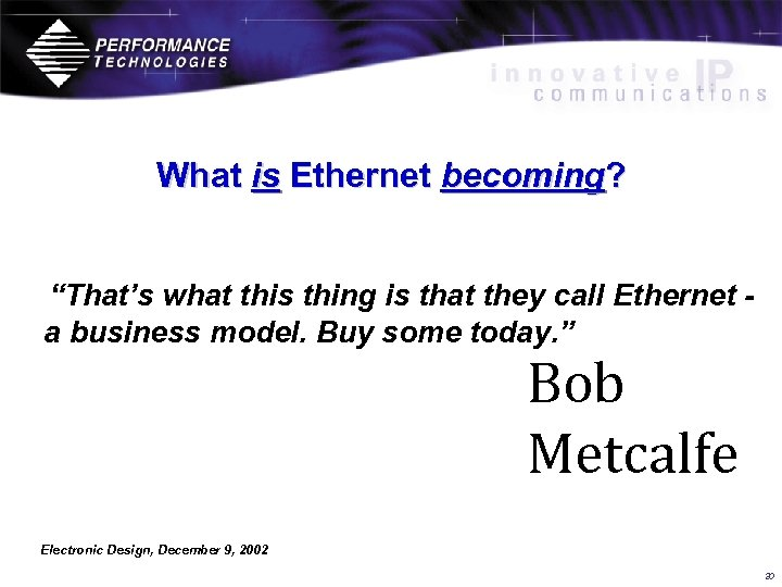 "What is Ethernet becoming? ""That's what this thing is that they call Ethernet a"