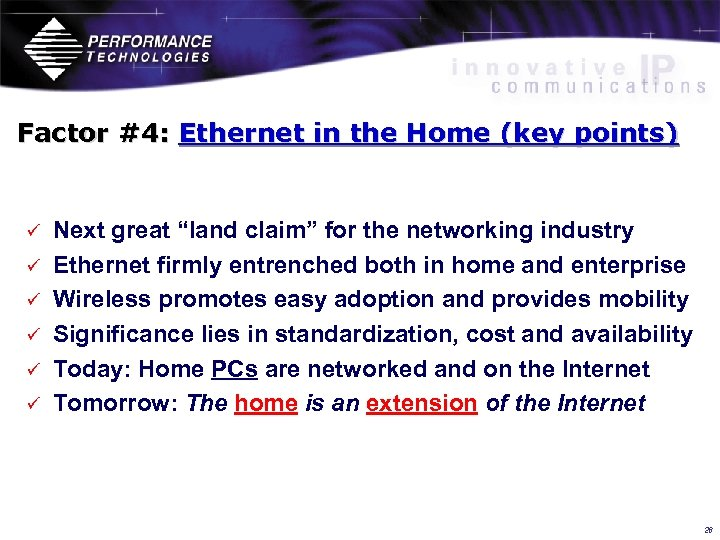 "Factor #4: Ethernet in the Home (key points) ü ü ü Next great ""land"