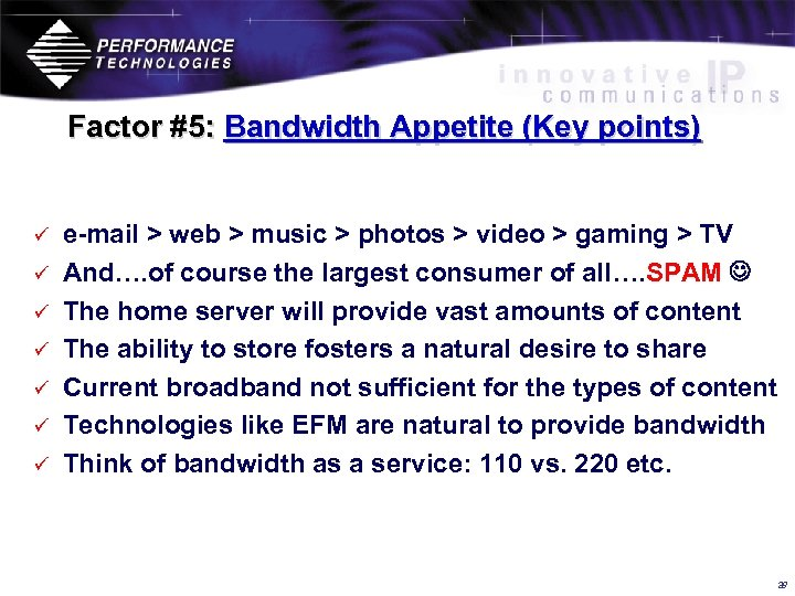 Factor #5: Bandwidth Appetite (Key points) ü ü ü ü e-mail > web >