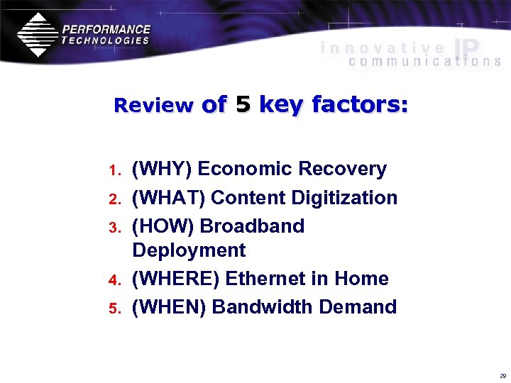 Review of 5 key factors: 1. 2. 3. 4. 5. (WHY) Economic Recovery (WHAT)