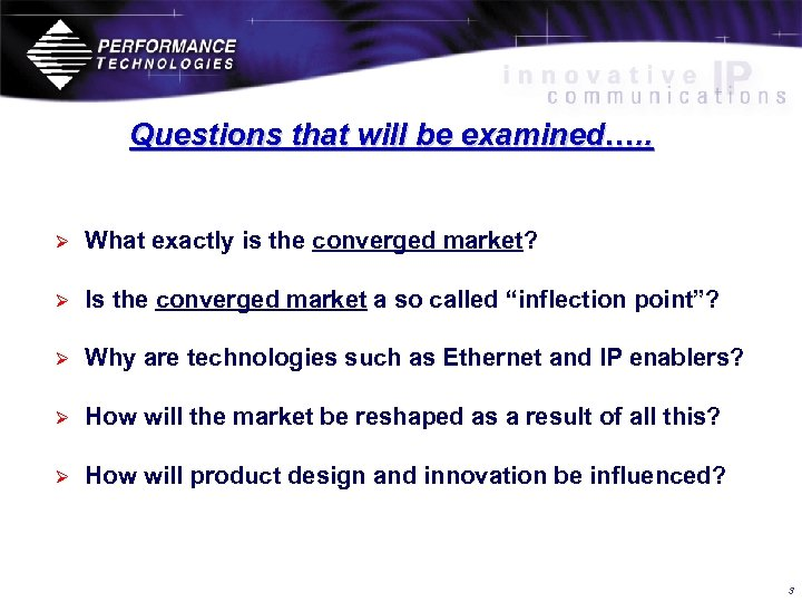 Questions that will be examined…. . Ø What exactly is the converged market? Ø