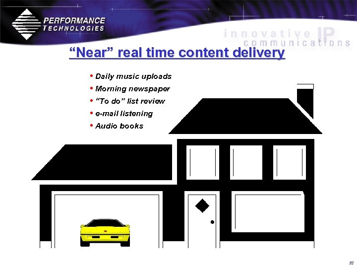 """Near"" real time content delivery • Daily music uploads • Morning newspaper • ""To"