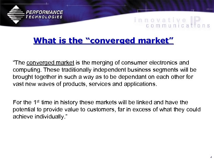 "What is the ""converged market"" ""The converged market is the merging of consumer electronics"