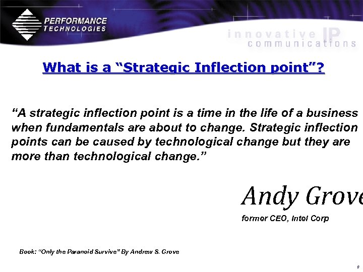 "What is a ""Strategic Inflection point""? ""A strategic inflection point is a time in"
