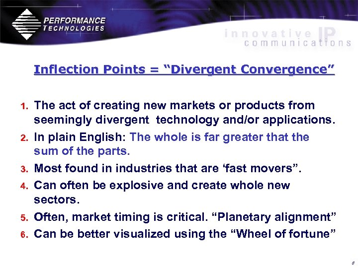 "Inflection Points = ""Divergent Convergence"" 1. 2. 3. 4. 5. 6. The act of"