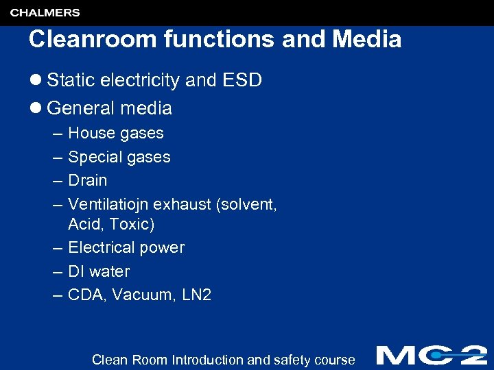 Cleanroom functions and Media l Static electricity and ESD l General media – –