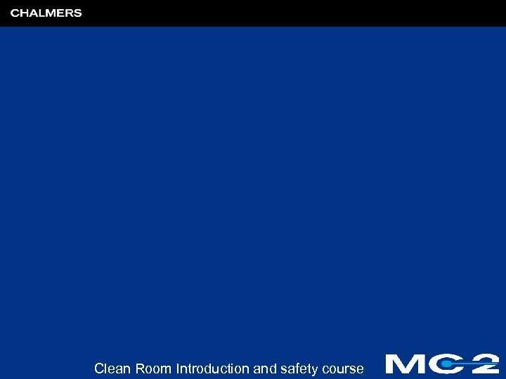 Clean Room Introduction and safety course