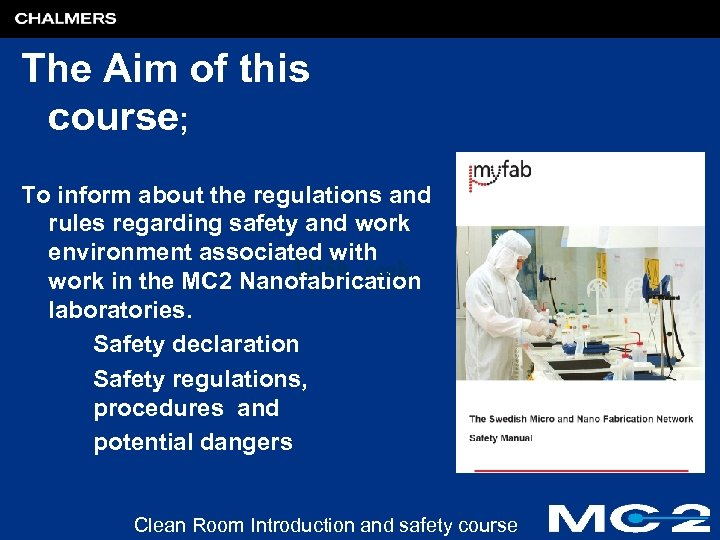 The Aim of this course; To inform about the regulations and rules regarding safety