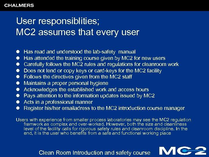 User responsiblities; MC 2 assumes that every user l l l l l Has