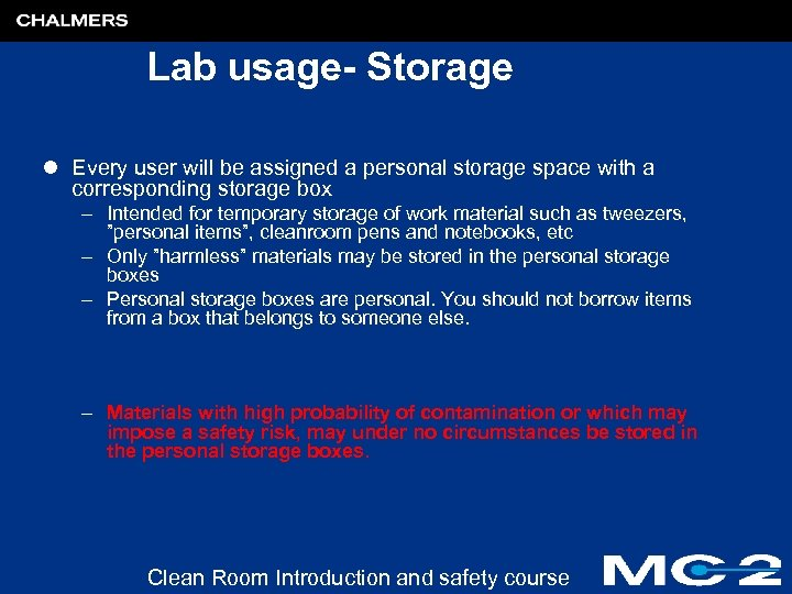 Lab usage- Storage l Every user will be assigned a personal storage space with