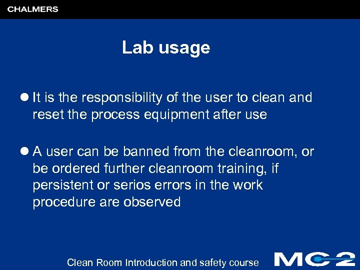 Lab usage l It is the responsibility of the user to clean and reset