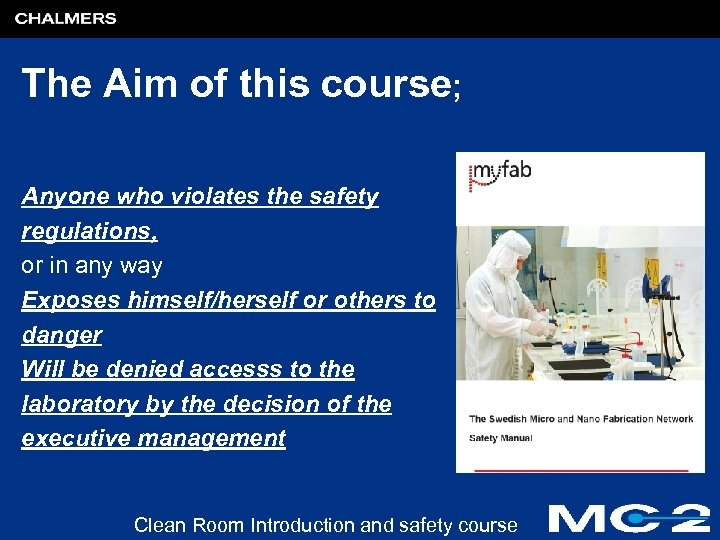 The Aim of this course; Anyone who violates the safety regulations, or in any