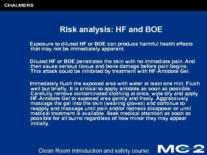 Risk analysis: HF and BOE Exposure to diluted HF or BOE can produce harmful