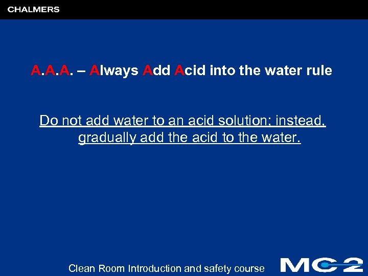A. A. A. – Always Add Acid into the water rule Do not add