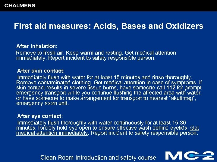 First aid measures: Acids, Bases and Oxidizers After inhalation: Remove to fresh air. Keep