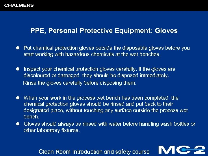 PPE, Personal Protective Equipment: Gloves l Put chemical protection gloves outside the disposable gloves
