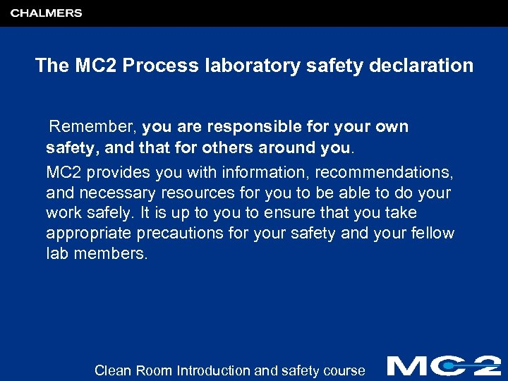 The MC 2 Process laboratory safety declaration Remember, you are responsible for your own