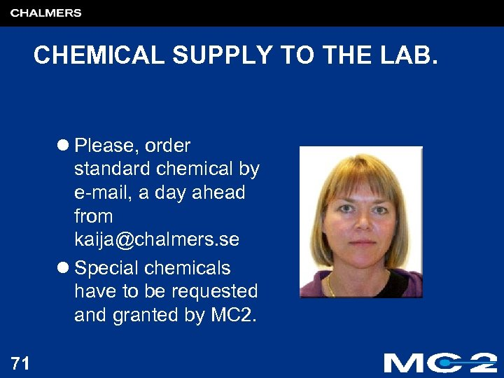 CHEMICAL SUPPLY TO THE LAB. l Please, order standard chemical by e-mail, a day