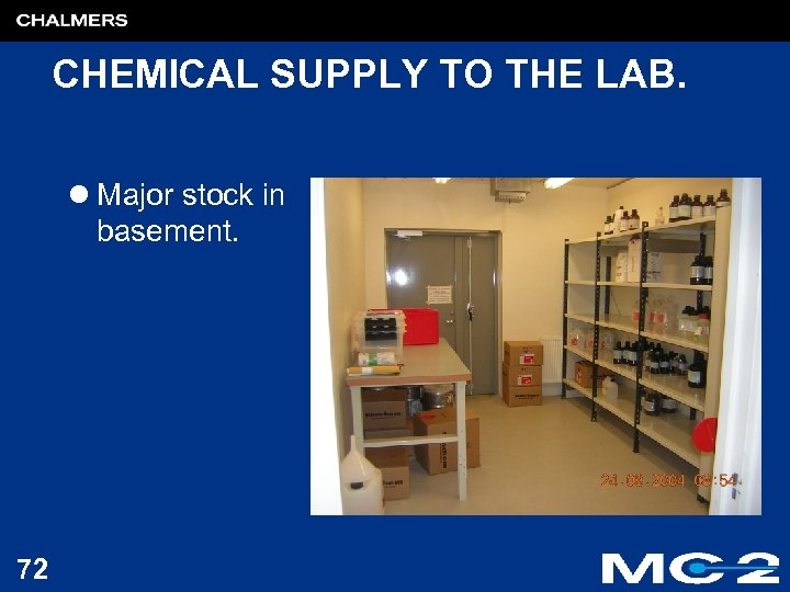 CHEMICAL SUPPLY TO THE LAB. l Major stock in basement. 72