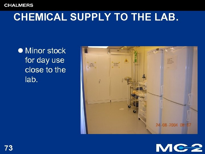 CHEMICAL SUPPLY TO THE LAB. l Minor stock for day use close to the