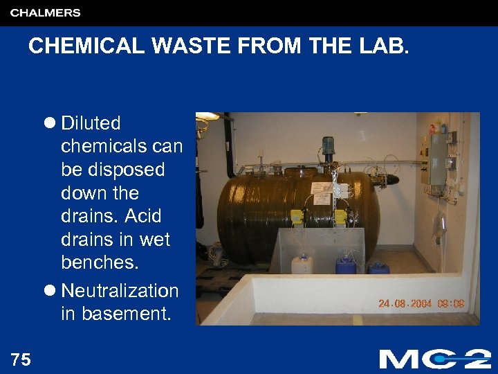 CHEMICAL WASTE FROM THE LAB. l Diluted chemicals can be disposed down the drains.