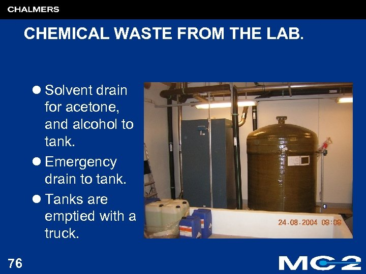 CHEMICAL WASTE FROM THE LAB. l Solvent drain for acetone, and alcohol to tank.