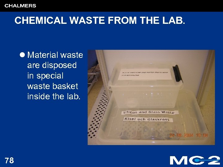 CHEMICAL WASTE FROM THE LAB. l Material waste are disposed in special waste basket