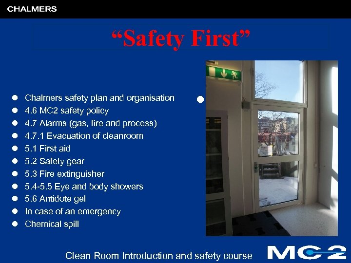 """""""Safety First"""" l l l Chalmers safety plan and organisation 4. 6 MC 2"""