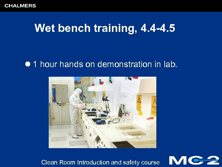 Wet bench training, 4. 4 -4. 5 l 1 hour hands on demonstration in