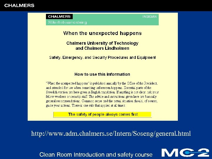 http: //www. adm. chalmers. se/Intern/Soseng/general. html Clean Room Introduction and safety course