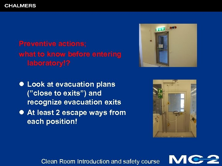 """Preventive actions; what to know before entering laboratory!? l Look at evacuation plans (""""close"""