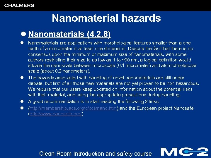 Nanomaterial hazards l Nanomaterials (4. 2. 8) l Nanomaterials are applications with morphological features