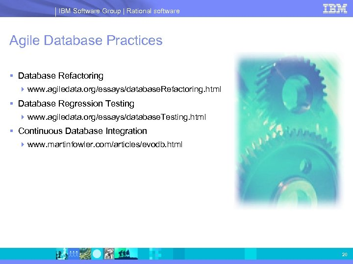 IBM Software Group | Rational software Agile Database Practices § Database Refactoring 4 www.