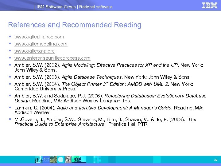 IBM Software Group | Rational software References and Recommended Reading § § § §