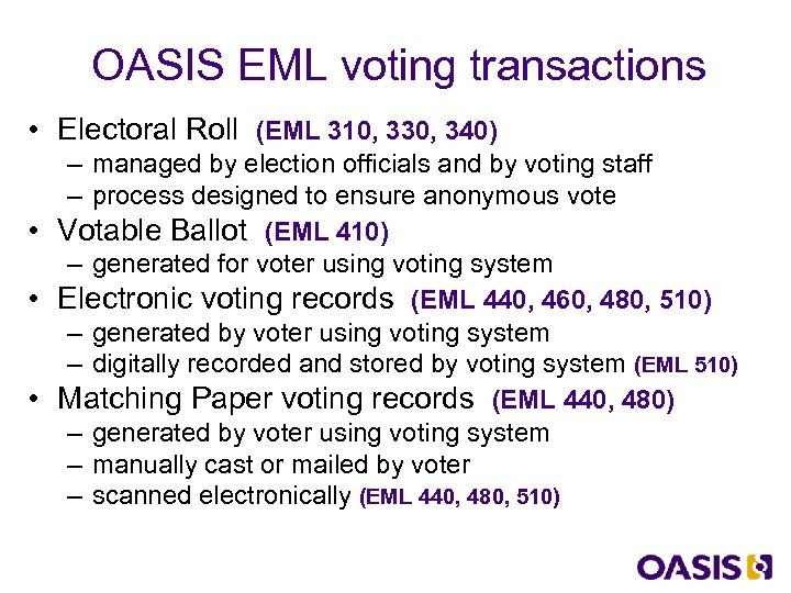 OASIS EML voting transactions • Electoral Roll (EML 310, 330, 340) – managed by