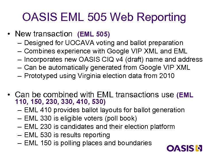OASIS EML 505 Web Reporting • New transaction (EML 505) – – – Designed