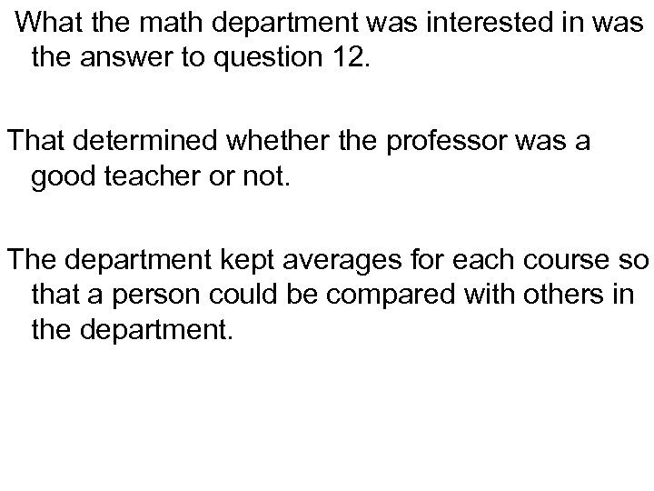 What the math department was interested in was the answer to question 12. That