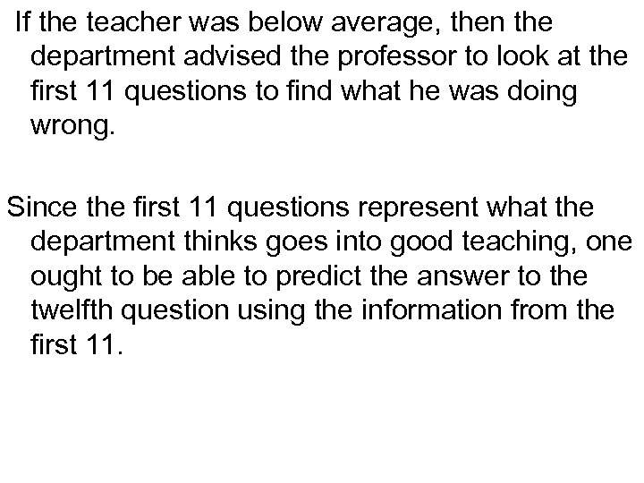 If the teacher was below average, then the department advised the professor to look