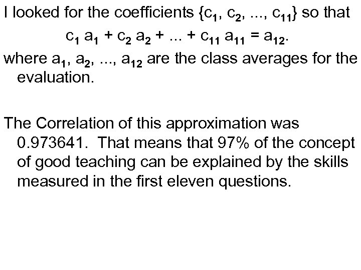 I looked for the coefficients {c 1, c 2, . . . , c