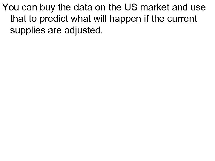 You can buy the data on the US market and use that to predict