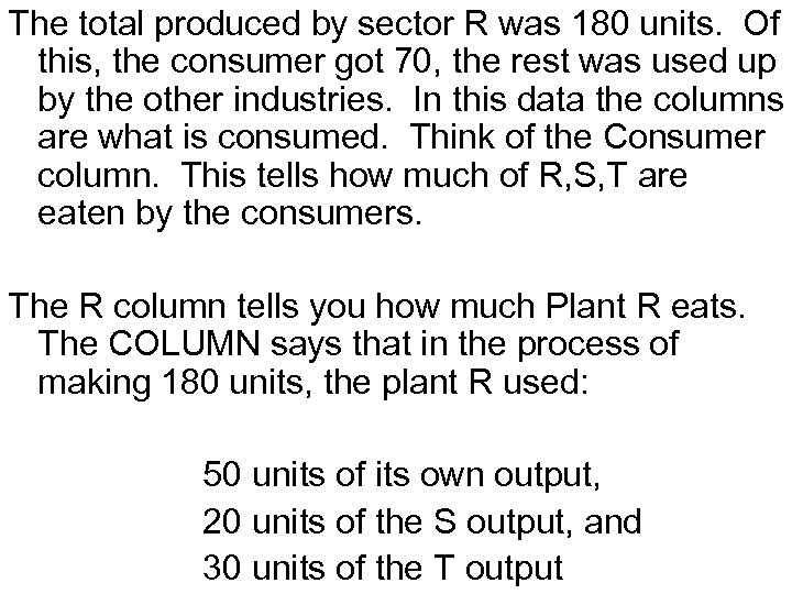 The total produced by sector R was 180 units. Of this, the consumer got