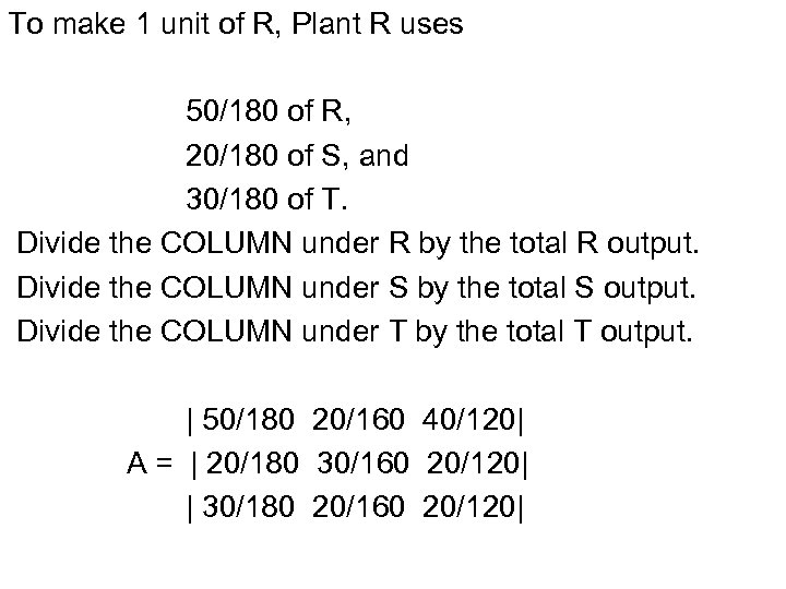 To make 1 unit of R, Plant R uses 50/180 of R, 20/180 of