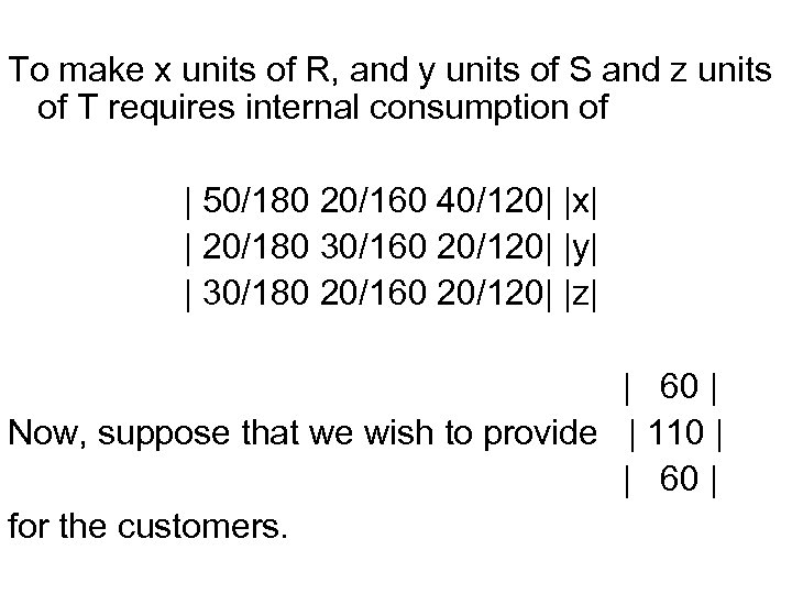 To make x units of R, and y units of S and z units